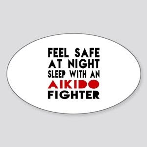 Feel Safe With Aikido Fighter Sticker (Oval)
