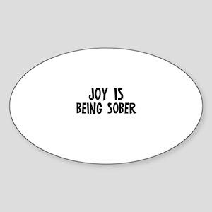 Joy is being Sober Oval Sticker