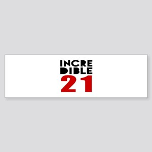 Incredibla 21 Birthday Sticker (Bumper)