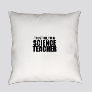 Trust Me, I'm A Science Teacher Everyday Pillow