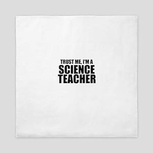Trust Me, I'm A Science Teacher Queen Duvet