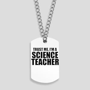 Trust Me, I'm A Science Teacher Dog Tags
