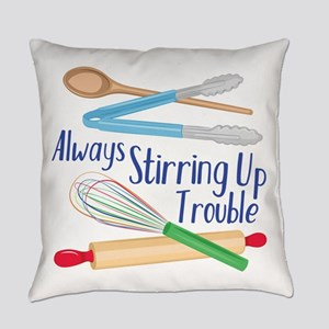 Stirring Up Trouble Everyday Pillow