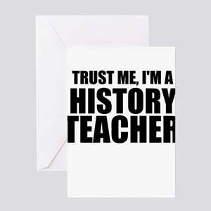 History buff greeting cards cafepress trust me im a history teacher greeting cards m4hsunfo