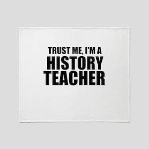 Trust Me, I'm A History Teacher Throw Blanket