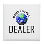 World's Greatest DEALER Tile Coaster