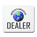 World's Greatest DEALER Mousepad