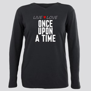 Live Love Once Upon a Time Plus Size Long Sleeve T