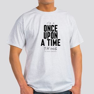 It's a Once Upon a Time Thing Light T-Shirt