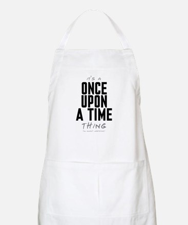 It's a Once Upon a Time Thing Apron
