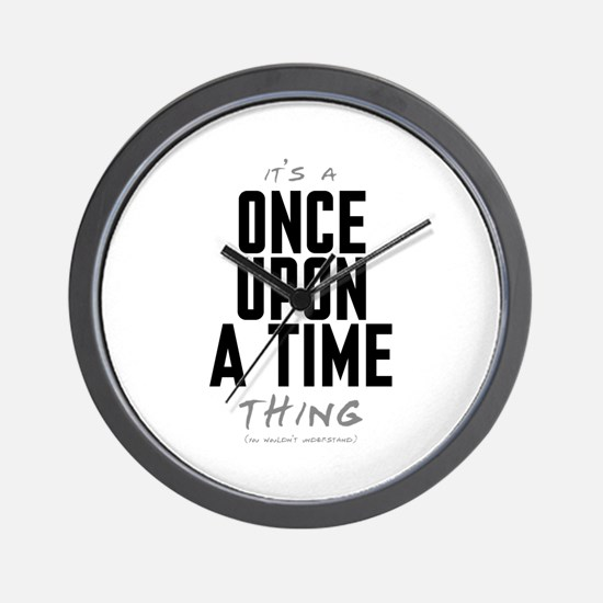 It's a Once Upon a Time Thing Wall Clock