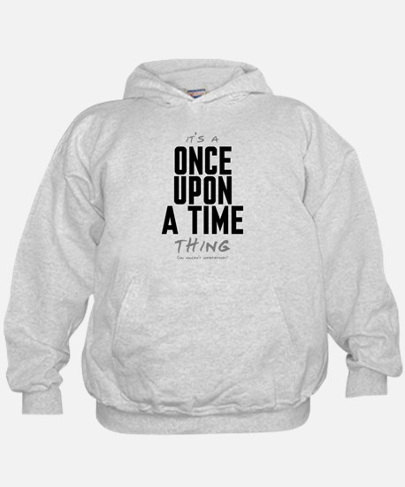 It's a Once Upon a Time Thing Kid's Hoodie