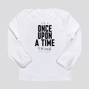 It's a Once Upon a Time Thing Long Sleeve Infant T