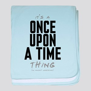 It's a Once Upon a Time Thing Infant Blanket