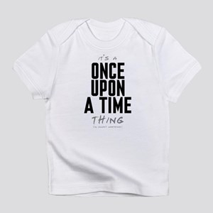 It's a Once Upon a Time Thing Infant T-Shirt
