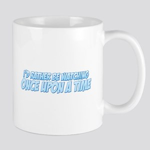 I'd Rather Be Watching Once Upon a Time Mug