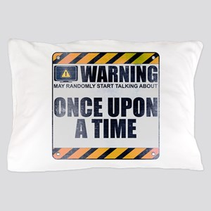 Warning: Once Upon a Time Pillow Case