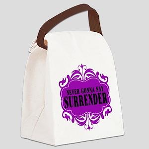 Never Gonna Surrender Canvas Lunch Bag