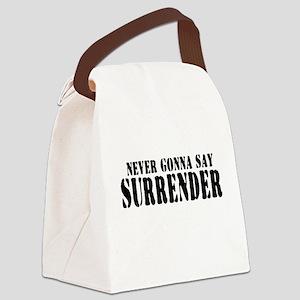 Never Gonna Surrender 2 Canvas Lunch Bag