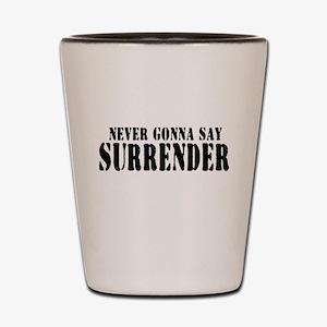 Never Gonna Surrender 2 Shot Glass