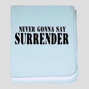 Never Gonna Surrender 2 baby blanket