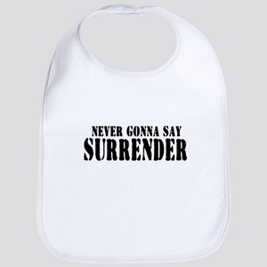Never Gonna Surrender 2 Bib