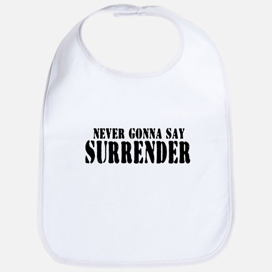 Never Gonna Surrender 2 Bib