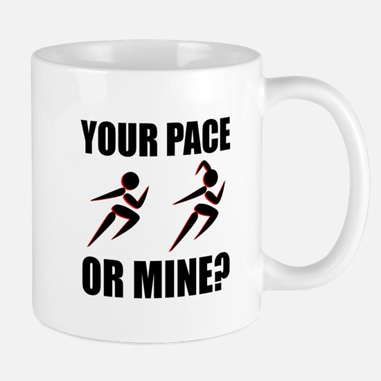 Running Your Pace Or Mine Mugs
