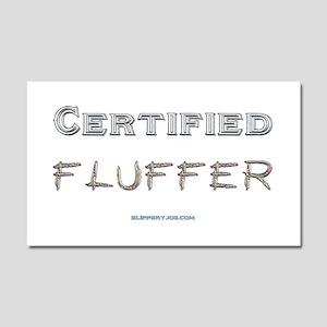 Certified Fluffer Car Magnet 20 x 12