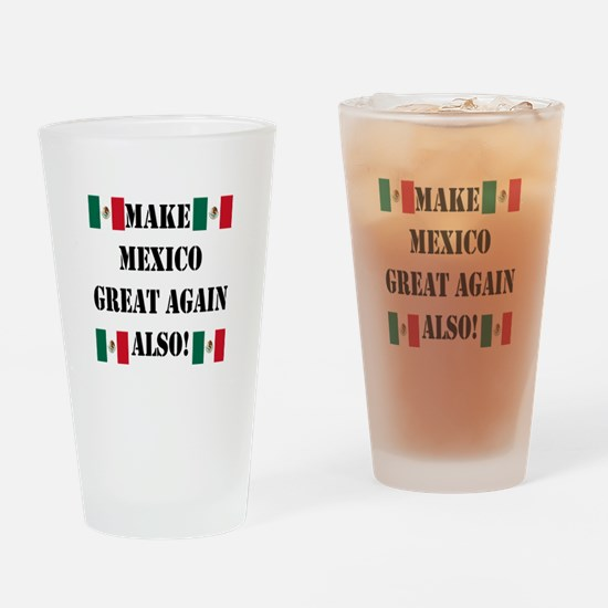 Make Mexico Great! Drinking Glass