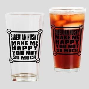 Siberian Husky Dog Make Me Happy Drinking Glass