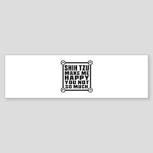 Shih Tzu Dog Make Me Happy Sticker (Bumper)