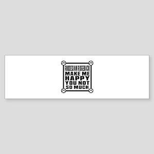 Rhodesian Ridgeback Dog Make Me H Sticker (Bumper)