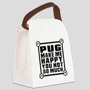 Pug Dog Make Me Happy Canvas Lunch Bag