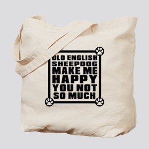 Old English Sheepdog Dog Make Me Happy Tote Bag