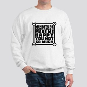 Miniature Schnauzer Dog Make Me Happy Sweatshirt