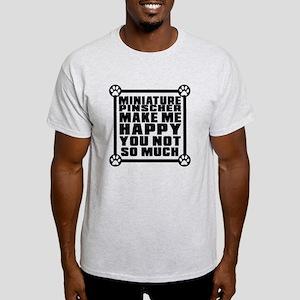 Miniature Pinscher Dog Make Me Happy Light T-Shirt