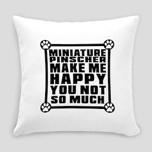 Miniature Pinscher Dog Make Me Hap Everyday Pillow