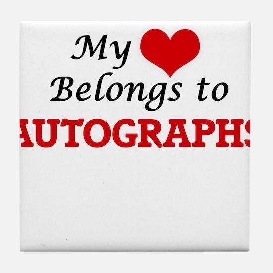 My heart belongs to Autographs Tile Coaster