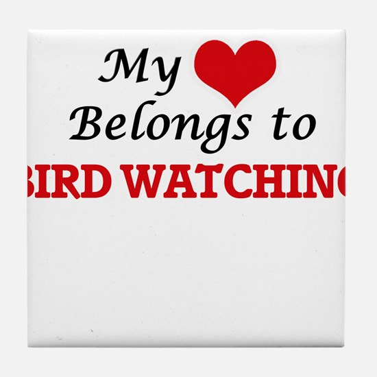 My heart belongs to Bird Watching Tile Coaster