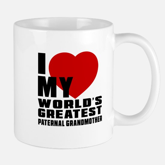 I Love My World's Greatest Paternal Gra Mug
