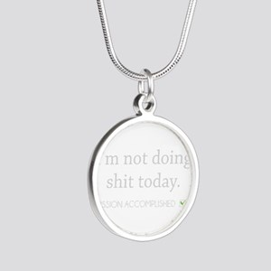 Not Doing Shit Today Necklaces