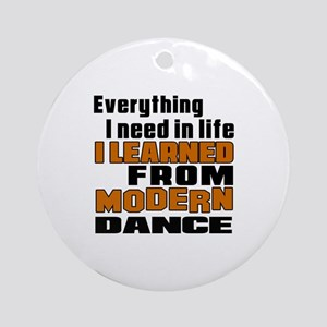 I Learned Modern dance Round Ornament