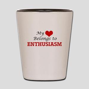 My heart belongs to Enthusiasm Shot Glass
