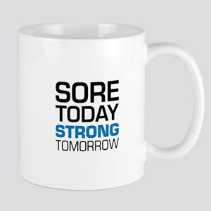 Sore Today Strong Tomorrow Mugs