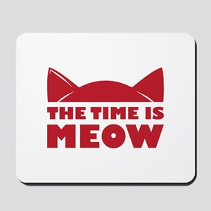 Time Is Meow Mousepad