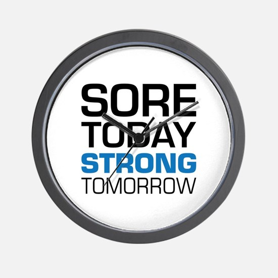Sore Today Strong Tomorrow Wall Clock