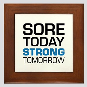 Sore Today Strong Tomorrow Framed Tile