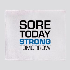 Sore Today Strong Tomorrow Throw Blanket