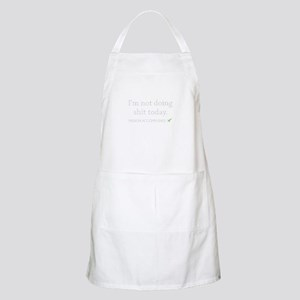 Not Doing Shit Today Apron